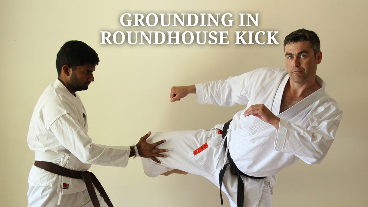 Grounding in Roundhouse Kick